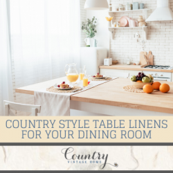 Country Style Table Linens For Your Dining Room