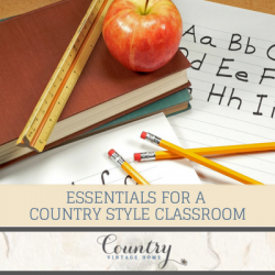 Essentials for a Country Style Classroom