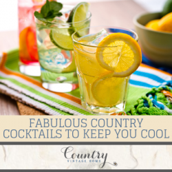 Five Fabulous Country Cocktails To Keep You Cool