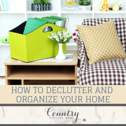 How to Declutter and Organize Your Home