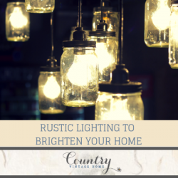 Rustic Lighting to Brighten Your Home