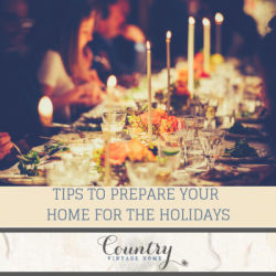 Tips to Prepare Your Home for the Holidays
