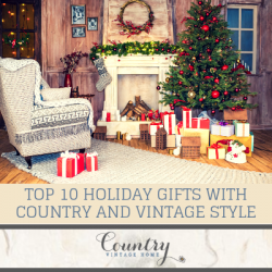 Top 10 Holiday Gifts with Country and Vintage Style