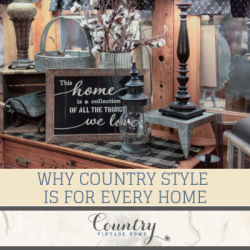 Why Country Style is For Every Home